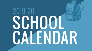 2019-2020 District Calendar (adopted 3-20-2019)
