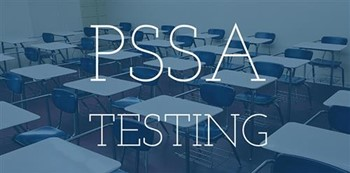 2019 PSSA Testing Schedule and Information